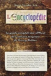 Encyclopédie (l') - le guide complet de l'univers magique de harry potter