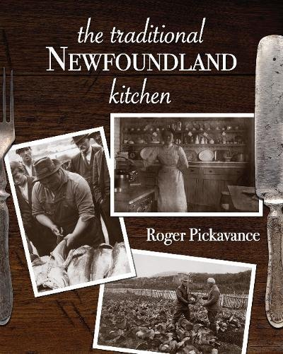 The Traditional Newfoundland Kitchen by Roger Pickavance