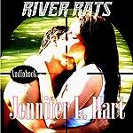 River Rats | Jennifer L. Hart