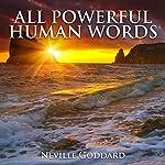 All Powerful Human Words | Neville Goddard