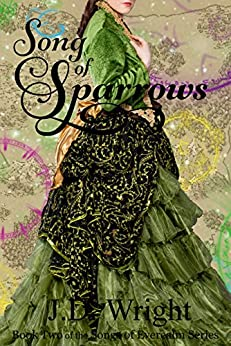 Song of Sparrows: Book Two of the Songs of Everealm Series by [Wright, J.D.]