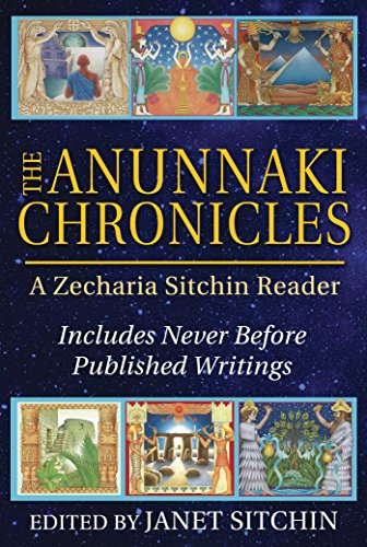 The Anunnaki Chronicles: A Zecharia Sitchin Reader - Book #7.75 of the Earth Chronicles