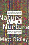 img - for Nature Via Nurture: Genes, Experience, and What Makes Us Human by Matt Ridley (2003-04-29) book / textbook / text book