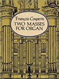 Two Masses for Organ (Dover Music for Organ)