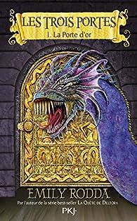 Les trois portes, tome 1 : La Porte d'Or par Jennifer Rowe