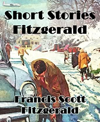 short stories of f scott fitzgerald and Get free homework help on f scott fitzgerald's the great gatsby: stories of scott's drinking earned while also writing short stories, fitzgerald.
