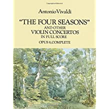 The Four Seasons and Other Violin Concertos in Full Score: Opus 8, Complete