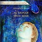 au revoir trou noir un voyage intergalactique ? travers trou de ver et univers merveilleux french edition