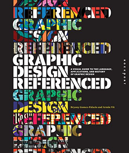(Graphic Design, Referenced: A Visual Guide to the Language, Applications, and History of Graphic Design)