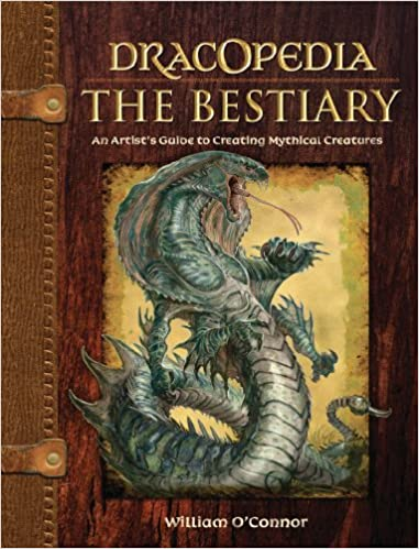 Dracopedia The Bestiary An Artists Guide To Creating Mythical