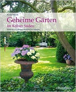 Geheime Gärten in Kölner Süden: Eine Reise durch die ...