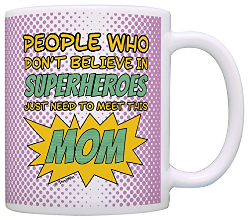 Nerd Mom People Don't Believe in Superheroes Meet this Mom Geek Mom Gift Coffee Mug Tea Cup (Nerd Superhero Costume)