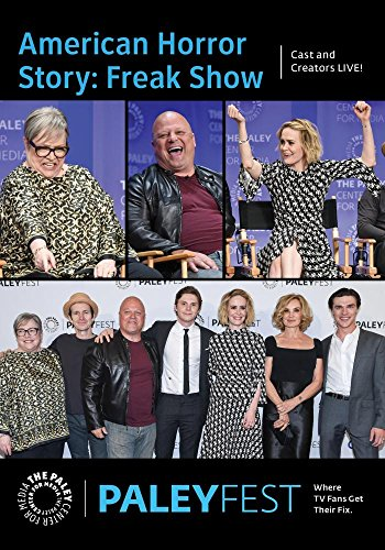 American Horror Story: Freak Show: Cast and Creators Live at PALEYFEST - Ahs Freak Show