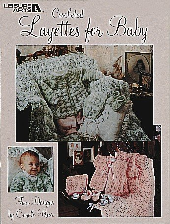 Layettes For Baby - Crochet Patterns by LEISURE ARTS
