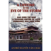 A Lifetime in the Eye of the Storm 2nd edition by Van Chau, Andre Nguyen (2015) Hardcover