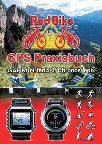 Price comparison product image GPS Praxisbuch Garmin Fenix 3 / Epix (German Edition)