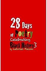 28 Days of Poetry Celebrating Black History: Volume 3 Kindle Edition