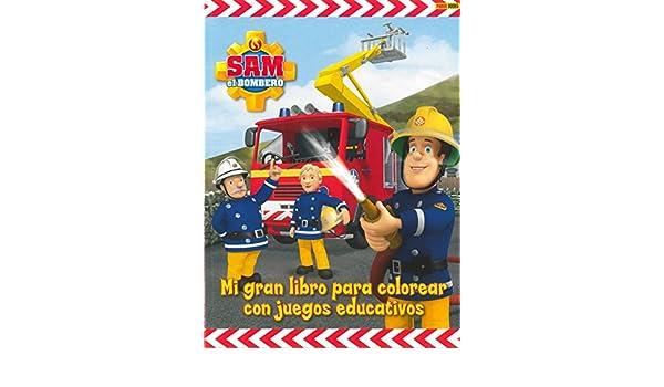 Sam El Bombero. Mi Gran Libro Para Colorear Con Juegos ...