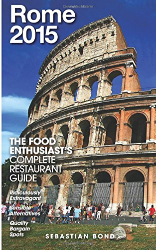 Rome - 2015 (The Food Enthusiast's Complete Restaurant Guide) PDF