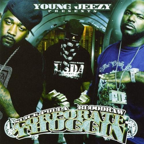 Presents Slick Pulla And Blood Raw: Corporate Thug by Young Jeezy