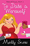 To Date a Werewolf (Werewolf Kisses, Book 2)