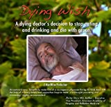 Buy Dying Wish: A Dying Doctor