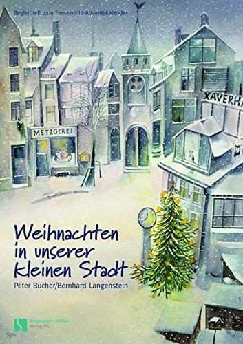 Weihnachten in unserer kleinen Stadt: Fensterbild-Adventskalender mit Begleitbuch (ab 6 Jahre)