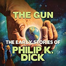 The Gun Audiobook by Philip K. Dick Narrated by Chris Lutkin
