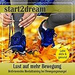 Lust auf mehr Bewegung: Motivierendes Mentaltraining bei Bewegungsmangel | Nils Klippstein,Frank Hoese