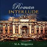 Roman Interlude | M. A. Maggiano