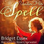 Under Her Spell | Bridget Essex