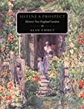 img - for So Fine a Prospect: Historic New England Gardens (Library of New England) by Alan Emmet (1996-07-15) book / textbook / text book