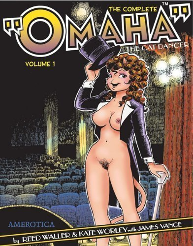 The Complete 'Omaha' the Cat Dancer: Volume 1 (Omaha the Cat Dancer) of Waller, Reed, Worley, Kate on 23 November 2006