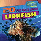 20 Fun Facts about Lionfish, Heather Moore Niver, 1433969793