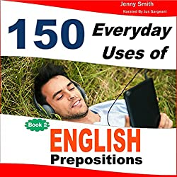 150 Everyday Uses of English Prepositions, Book 2