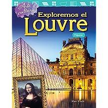 Arte y cultura: Exploremos el Louvre: Figuras (Art and Culture: Exploring the Louvre: Shapes) (Arte y cultura: Mathematics Readers)