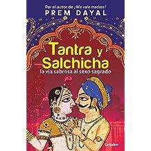 Tantra y Salchicha: La vía sabrosa al sexo sagrado