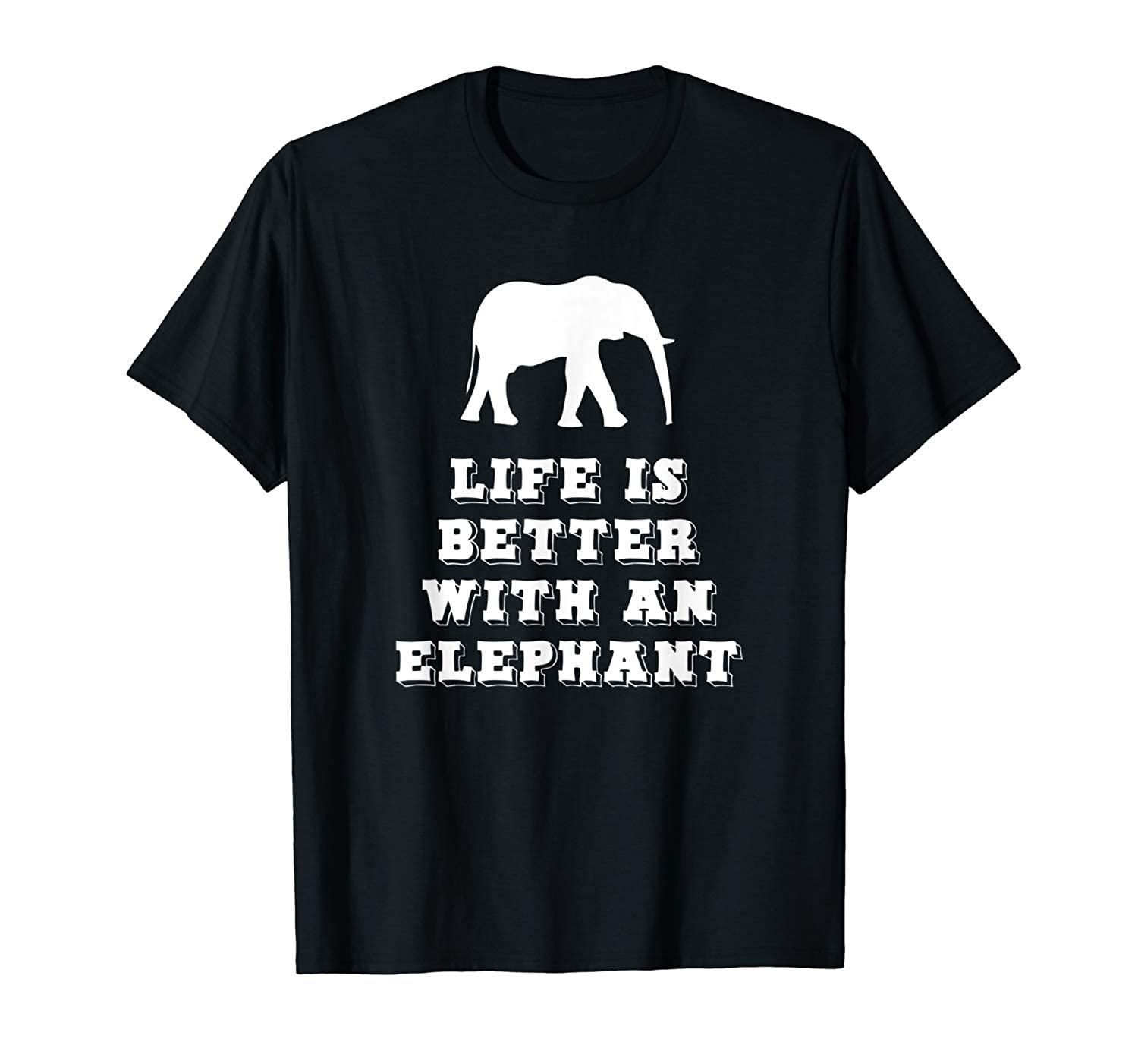 Life is Better with an Elephant Lover Gift T-Shirt
