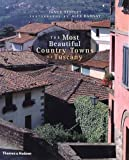 img - for The Most Beautiful Country Towns of Tuscany (Most Beautiful Villages Series) book / textbook / text book