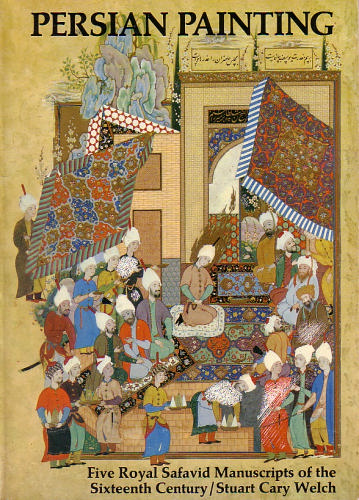 Download Persian Painting: Five Royal Safavid Manuscripts of the Sixteenth Century pdf
