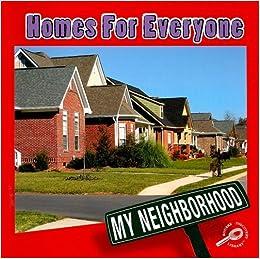 homes for everyone my neighborhood j gillis 9781595155580