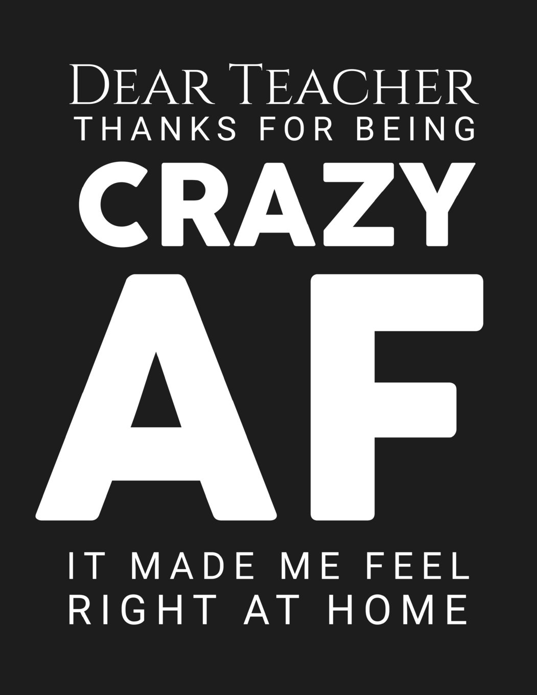 Download Dear Teacher Thanks For Being Crazy AF It Made Me Feel Right At Home: Teacher Gift Funny - 8.5x11 Journal Notebook ebook