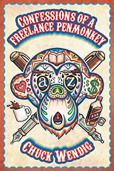 Confessions of a Freelance Penmonkey by [Wendig, Chuck]
