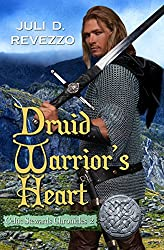 Druid Warrior's Heart (Celtic Stewards Chronicles Book 2)
