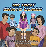 img - for My First Skate Class: 5 Minute Story of Skating Lessons. Learn to Skate from New Superhero, Skate Woman! Discover Secret Tools to Skate Cool! Plus, Quick ... Wheel? (My First Skate Books Book 3) book / textbook / text book