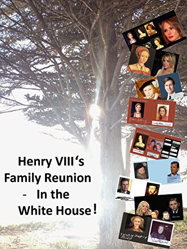 Henry VIII's family reunion - in the White House!