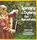 Spinning and Dyeing the Natural Way, Ruth Castino and Marjorie Pickens, 0442214839