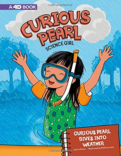 Diva Pearl - Curious Pearl Dives into Weather: 4D An Augmented Reading Science Experience (Curious Pearl, Science Girl 4D)