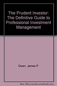 The Prudent Investor: The Definitive Guide to Professional Investment Management