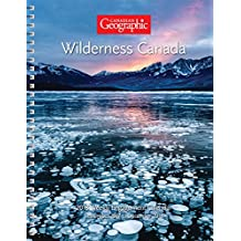 Canadian Geographic Wilderness Canada 2018 Weekly Engagement Calendar